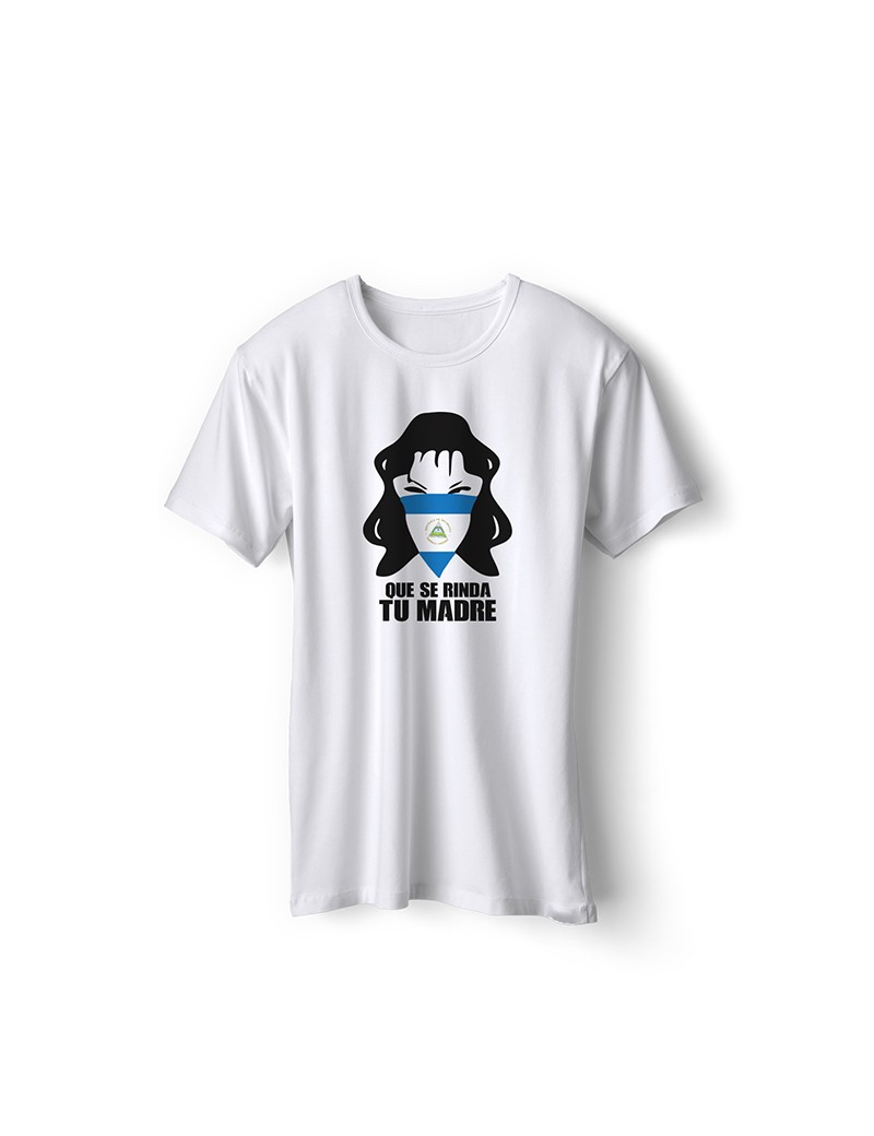 Nicaragua National Pride Que Se Rinda Tu Madre T-Shirt Style 2